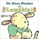 No More Blanket for Lambkin